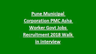 Pune Municipal Corporation PMC Asha Worker Govt Jobs Recruitment 2018 Walk in interview