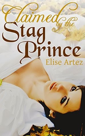 Claimed by the Stag Prince by Elise Artez