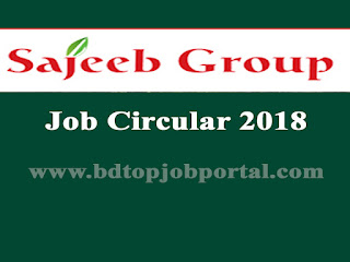 Sajeeb Group Job Circular 2018