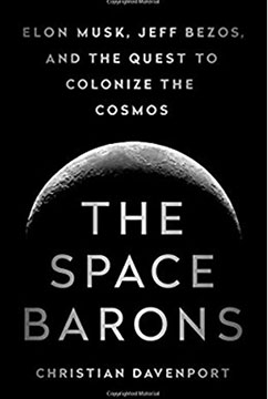 "Good read about the billionaire rocket entrepreneurs (Source: ""The Space Barons"", by Christian Davenport)"