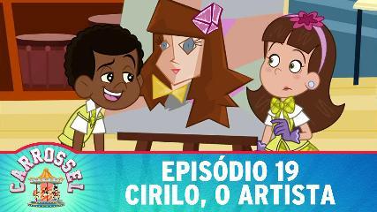 19 ASSISTIR CARROSSEL DESENHO ANIMADO EPISÓDIO 19 - CIRILO O ARTISTA