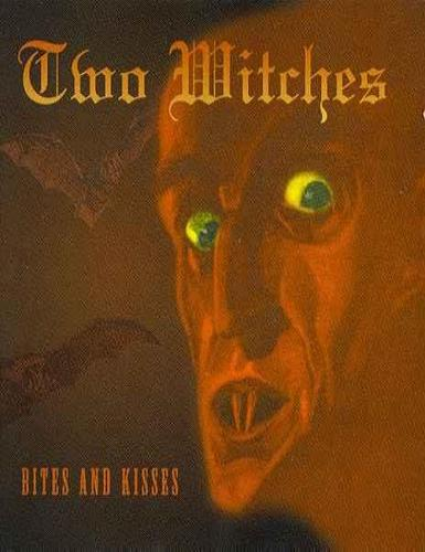 Two Witches - Bites And Kisses