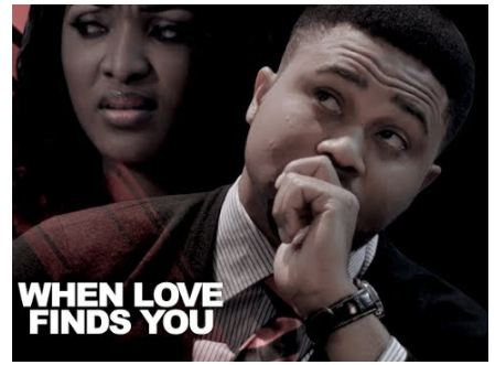 Movie: When Love Find You When – Latest Nollywood 2017 [Download]