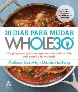30 DIAS PARA MUDAR – THE WHOLE30 (Melissa Hartwig)