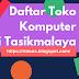 Daftar toko komputer yang ada di Kota Tasikmalaya