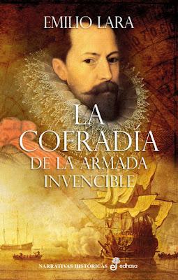 La cofradía de la Armada Invencible - Emilio Lara (2016)