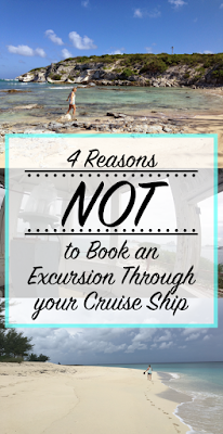 Reasons NOT to book Excursion through the Cruise