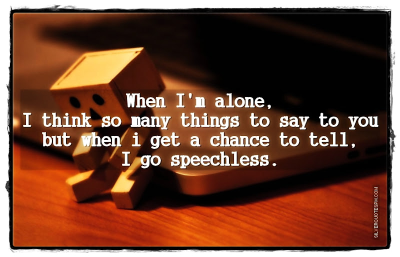 When I'm Alone, Picture Quotes, Love Quotes, Sad Quotes, Sweet Quotes, Birthday Quotes, Friendship Quotes, Inspirational Quotes, Tagalog Quotes