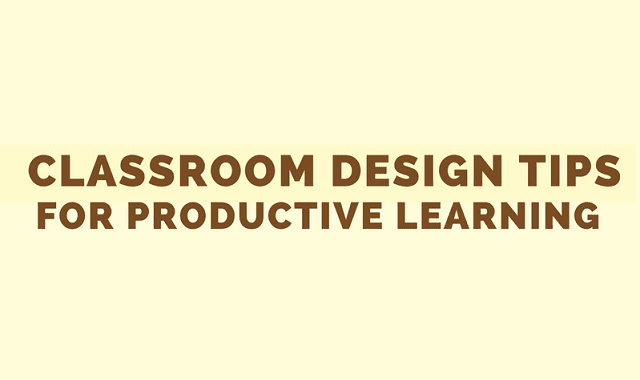 Classroom Design Tips for Productive Learning