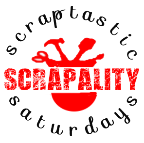 Scraptastic Saturdays