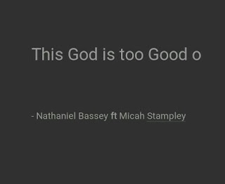 Tonic solfa of This God is too good o Chord progression of This God is too good o