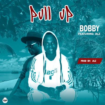 [Music] Bobby Ft Jilz Pullup  [prod by jilz]