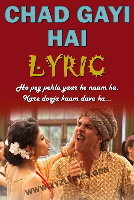 CHAD GAYI HAI LYRIC | Gold | Akshay Kumar | Video