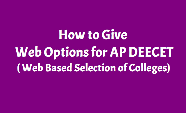 how to give web options,user guide,ap deecet 2019 admissions,ded admissions,web based counseling,web based options,seats allotment,provisional admission letters,certificate verification,diets,final admission letter
