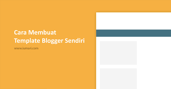 Cara Membuat Template Blogger Sendiri