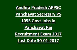 Andhra Pradesh APPSC Panchayat Secretary PS 1055 Govt Jobs in Panchayat Raj Recruitment Exam 2017 Last Date 30-01-2017