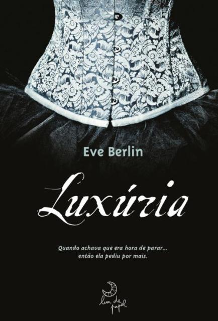 """News: Capa do livro """"Luxuria"""", de Eve Berlin. 6"""