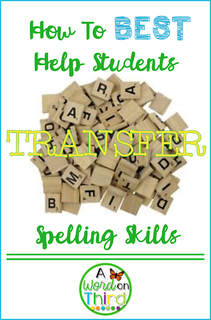 How To Best Help Students Transfer Spelling Skills by A Word On Third