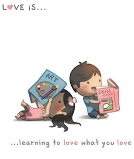 Love is learning to love what you love