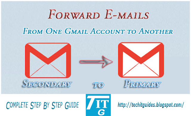 Forward Emails from Secondary ID to Primary G-mail ID