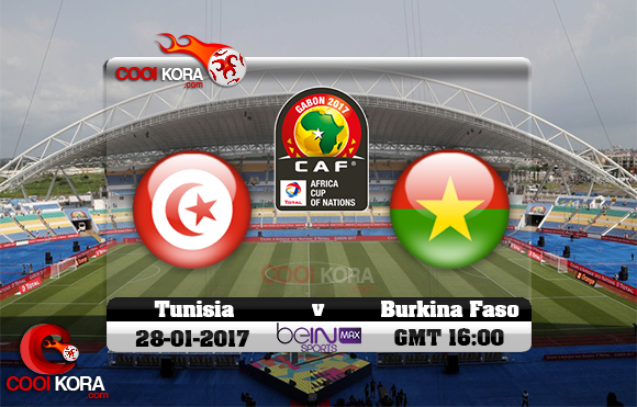 مشاهدة مباراة تونس وبوركينا فاسو اليوم كأس أمم أفريقيا 28-1-2017 علي بي أن ماكس