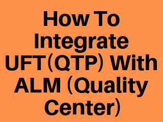 How to integrate UFT(QTP) with ALM (Quality Center) ~ SDET