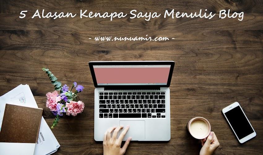 5 Alasan Kenapa Saya Menulis Blog