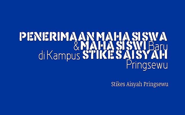 Penerimaan Mahasiswa di Kampus Stikes Aisyah Pringsewu