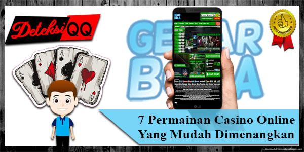 7 Permainan Casino Online Yang Mudah Dimenangkan