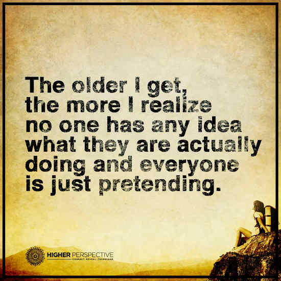 The Older I Get The Better I Was Quote: In Life The Older You Get The More You Realize No One Has