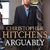 Review: Arguably by Christopher Hitchens