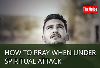 HOW TO PRAY WHEN UNDER SPIRITUAL ATTACK
