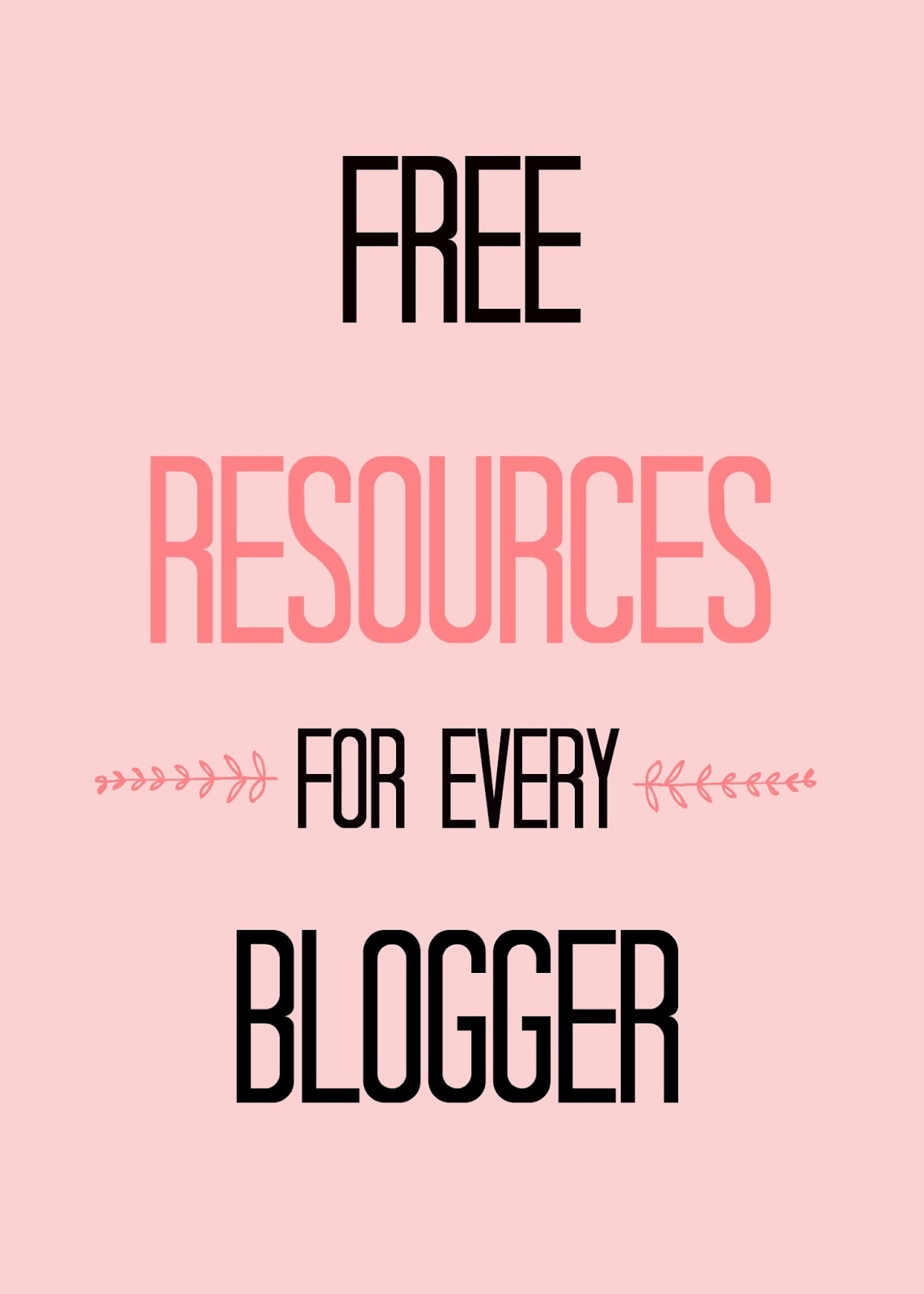 Useful & Free Resources For Every Blogger