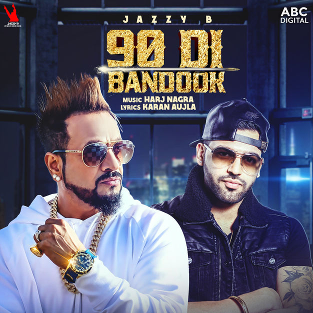 90 Di Bandook Lyrics - Jazzy B | New Punjabi Song 2018