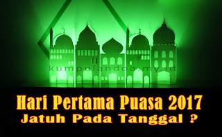 Hari Pertama Puasa Ramadhan 2017 Jatuhnya Pada Tanggal