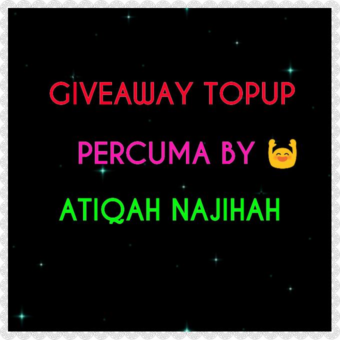 Giveaway Topup Percuma by Atiqah Najihah