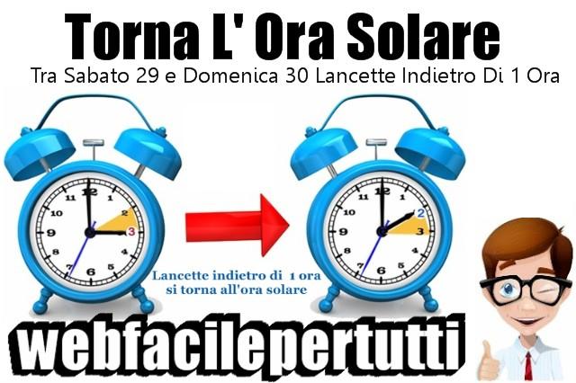 Torna L' Ora Legale-Solare | Tra Sabato 29 e Domenica 30 Lancette Indietro Di 1 Ora