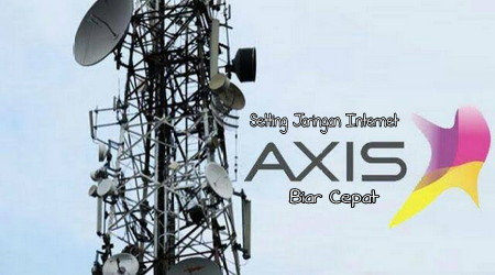 Jaringan Internet Axis Agar Cepat Dan Stabil 1