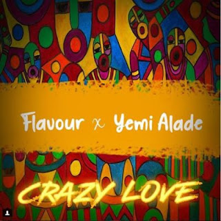 Flavour ft. Yemi Alade - Crazy Love