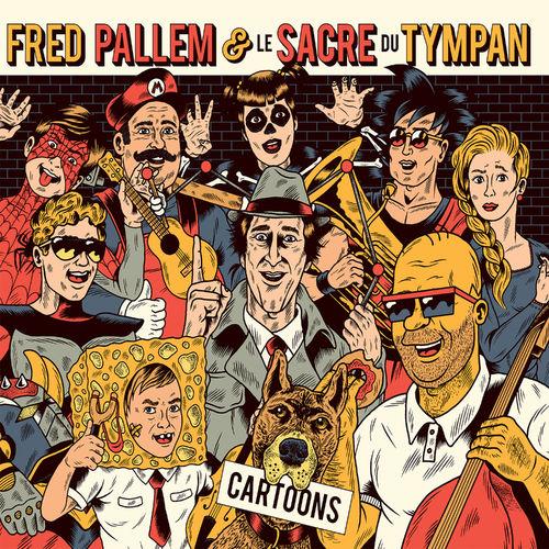 News du jour Cartoons Fred Pallem et le Sacre du Tympan