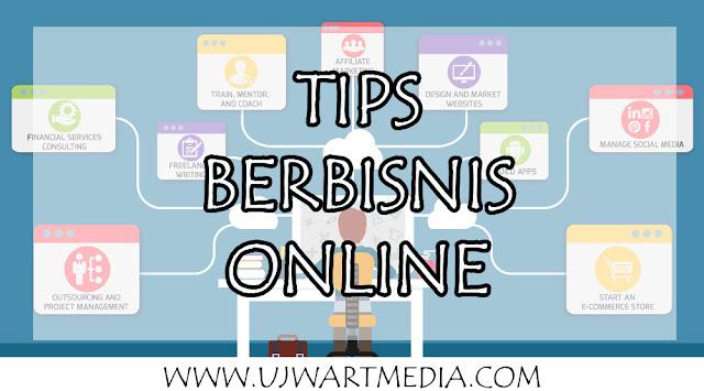 Tips Melakukan Bisnis Online yang Menguntungkan