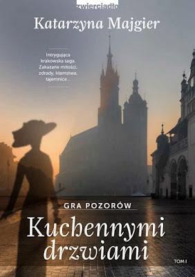 """""""Kuchennymi drzwiami. Gra pozorów"""" – Katarzyna Majgier"""