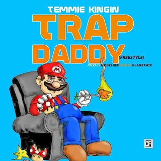 [MUSIC] TRAP DADDY - TEMMIE KINGIN