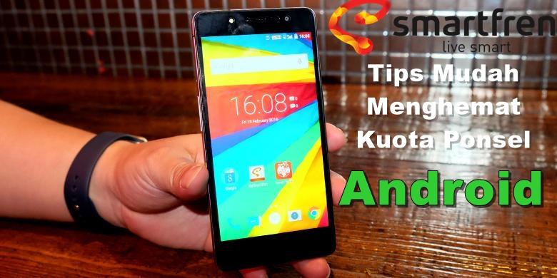 Tips Mudah Menghemat Kuota Ponsel Android