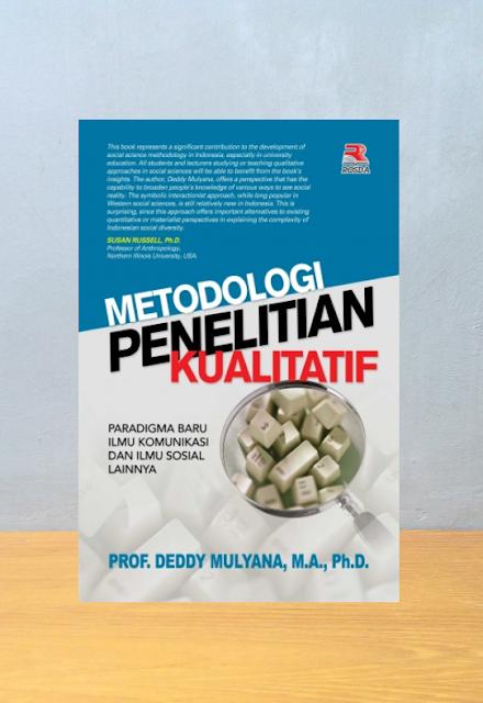 METODOLOGI PENELITIAN KUALITATIF, Deddy Mulyana