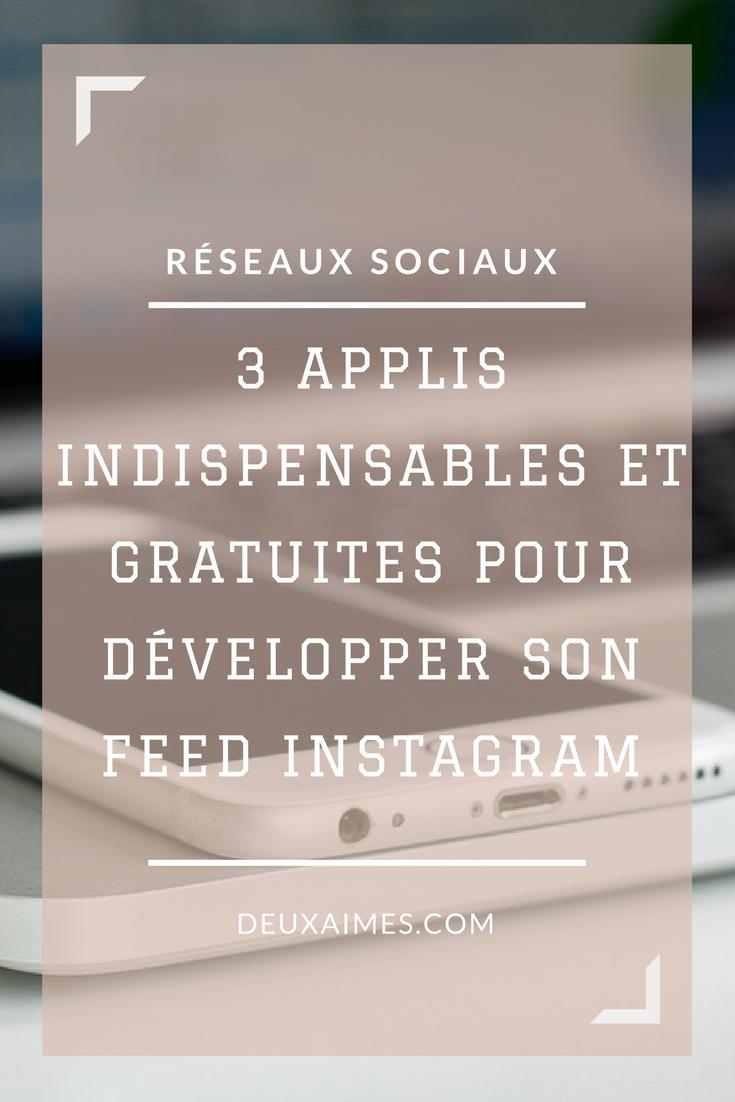 3 applications indispensables et gratuites pour améliorer son feed instagram - Blogging - Réseaux Sociaux - Deuxaimes