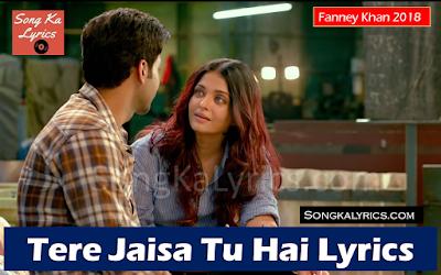tere-jaisa-tu-hai-lyrics-monali-thakur-fanney-khan-aishwaraya