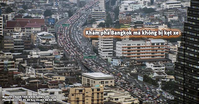 Khám phá thủ đô Bangkok mà không phải sợ kẹt xe