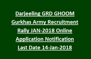 Darjeeling GRD GHOOM Gurkhas Army Recruitment Rally JAN-2018 Online Application Notification Last Date 14-Jan-2018