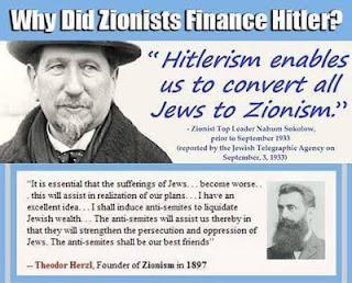 """Γιατί οι Σιωνιστές χρηματοδότησαν τον Χίτλερ: """"Ο Χιτλερισμός μας δίνει την δυνατότητα να μεταστρέψουμε όλους τους Εβραίους στον Σιωνισμό"""". Ένας εκ των ηγετών του σιωνιστικού κινήματος, ο Nahum Sokolov, έκανε αυτή την δήλωση πριν από τον Σεπτέμβριο 1933"""